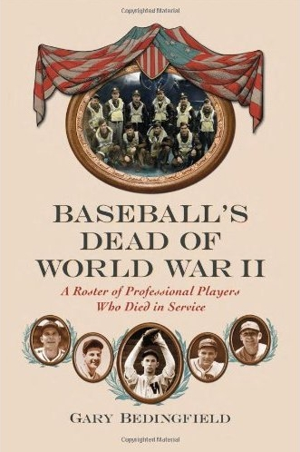Baseball's Dead of World War II by Gary Bedingfield